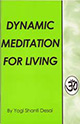 Dynamic Meditation for Living 2006
