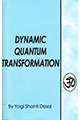 Dynamic Quantum Transformation 2007