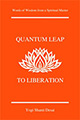 Quantum Leap to Liberation 2017